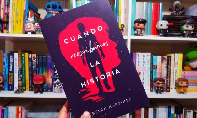 [Reseña-Libro] «Cuando Reescribamos la Historia»: amor, amistad y segundas oportunidades