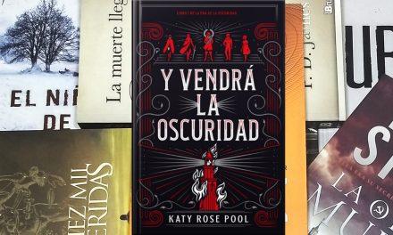 [Reseña libro] Y vendrá la oscuridad – Katy Rose Pool