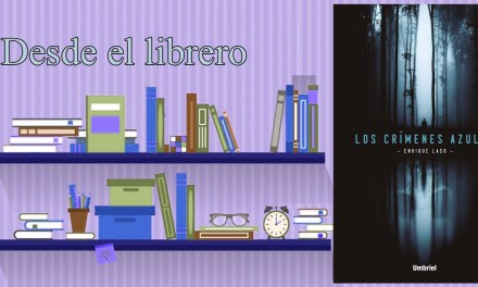 [Desde el librero] Crímenes Azules – Enrique Laso