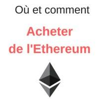 Où et comment acheter Ethereum (Ether) ?