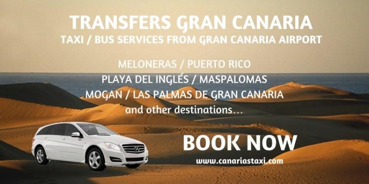 Gran Canaria Transfers - Taxi Bus Services from Airport to Meloneras - Playa del Ingles - Maspalomas - Puerto Rico - Mogan - Las Palmas de Gran Canaria