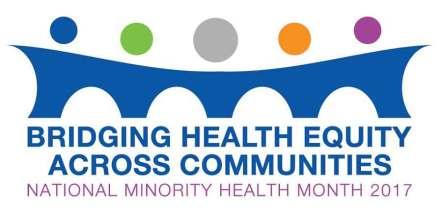 National Minority Health Month 2017: Bridging Health Equity Across Communities