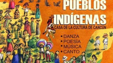 Photo of Casa de la Cultura de Cancún celebrará el día Internacional de los Pueblos Indígenas