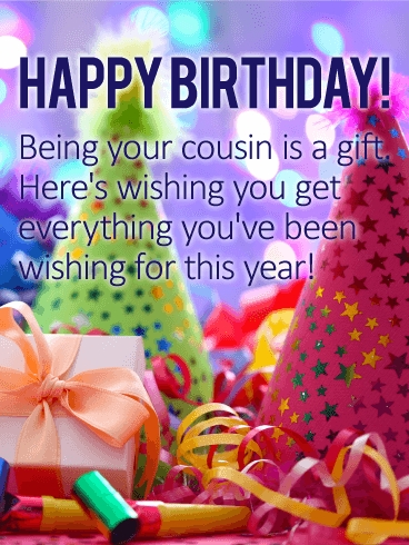 being your cousin is a gift happy birthday wishes card