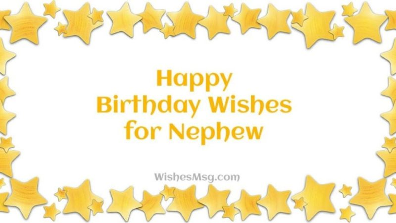 birthday wishes and messages for nephew wishesmsg
