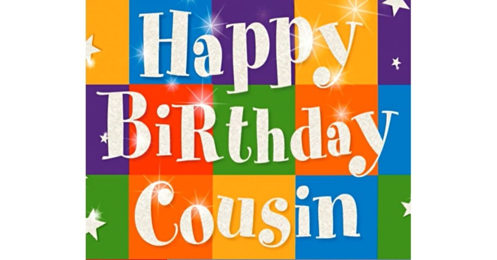 happy birthday cousin ecard american greetings