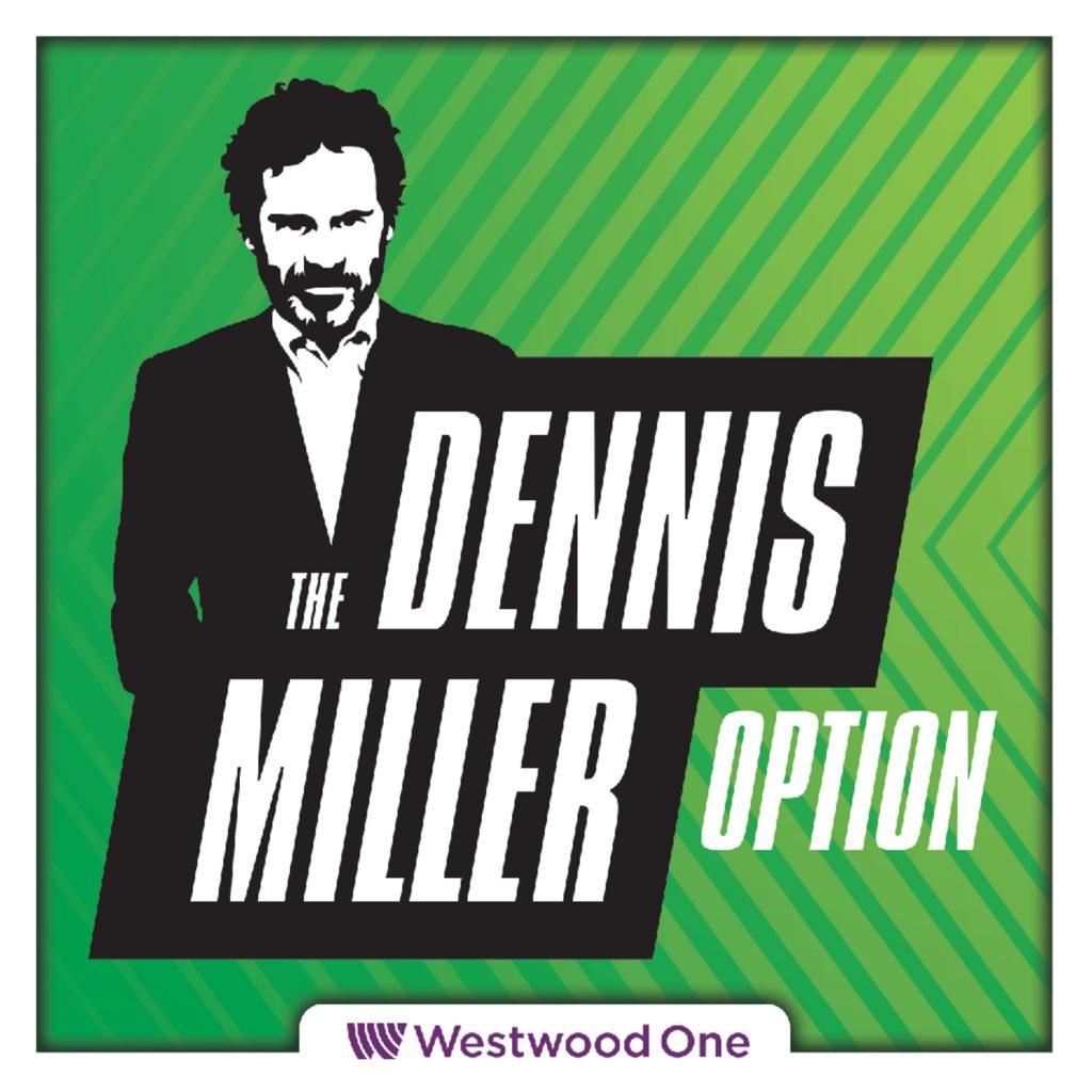 the all new dennis miller option podbay