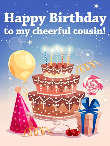 to my cheerful cousin happy birthday card birthday