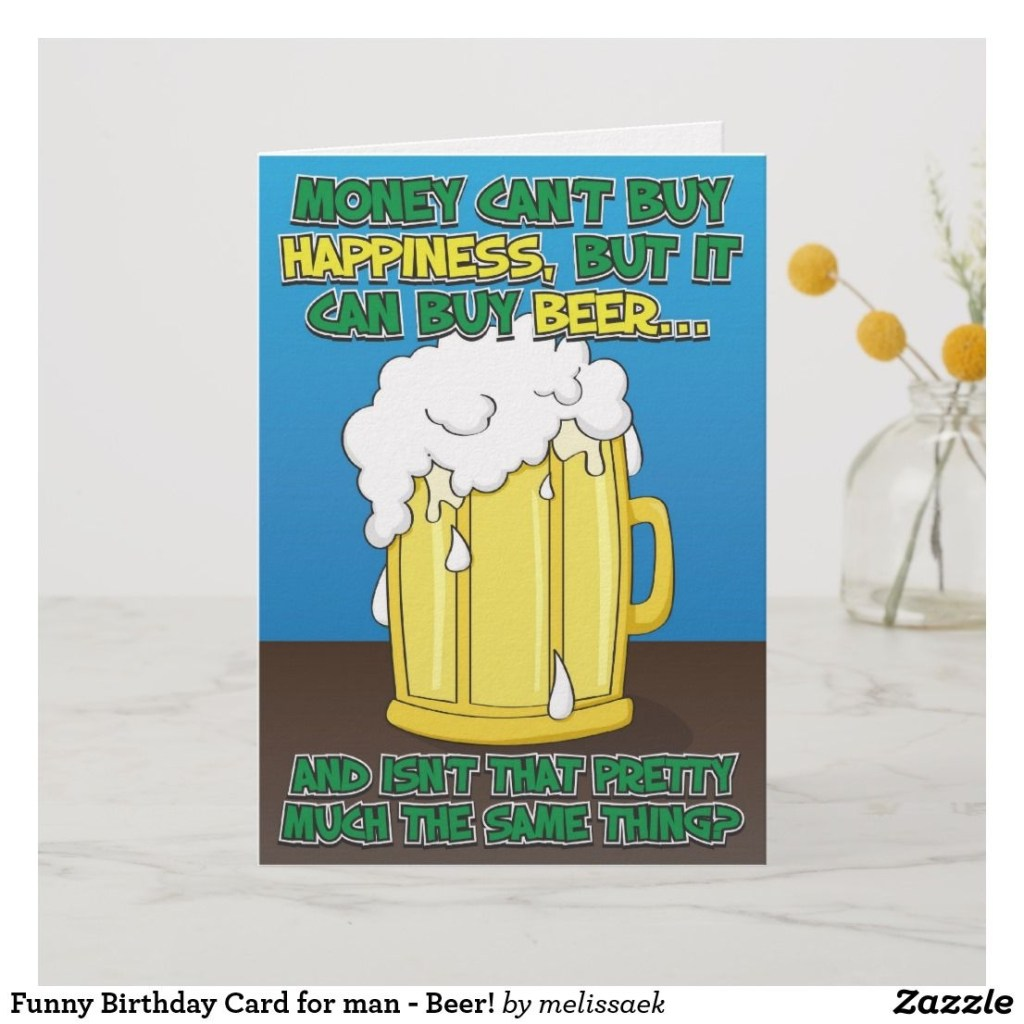 funny birthday card for man beer zazzle funny