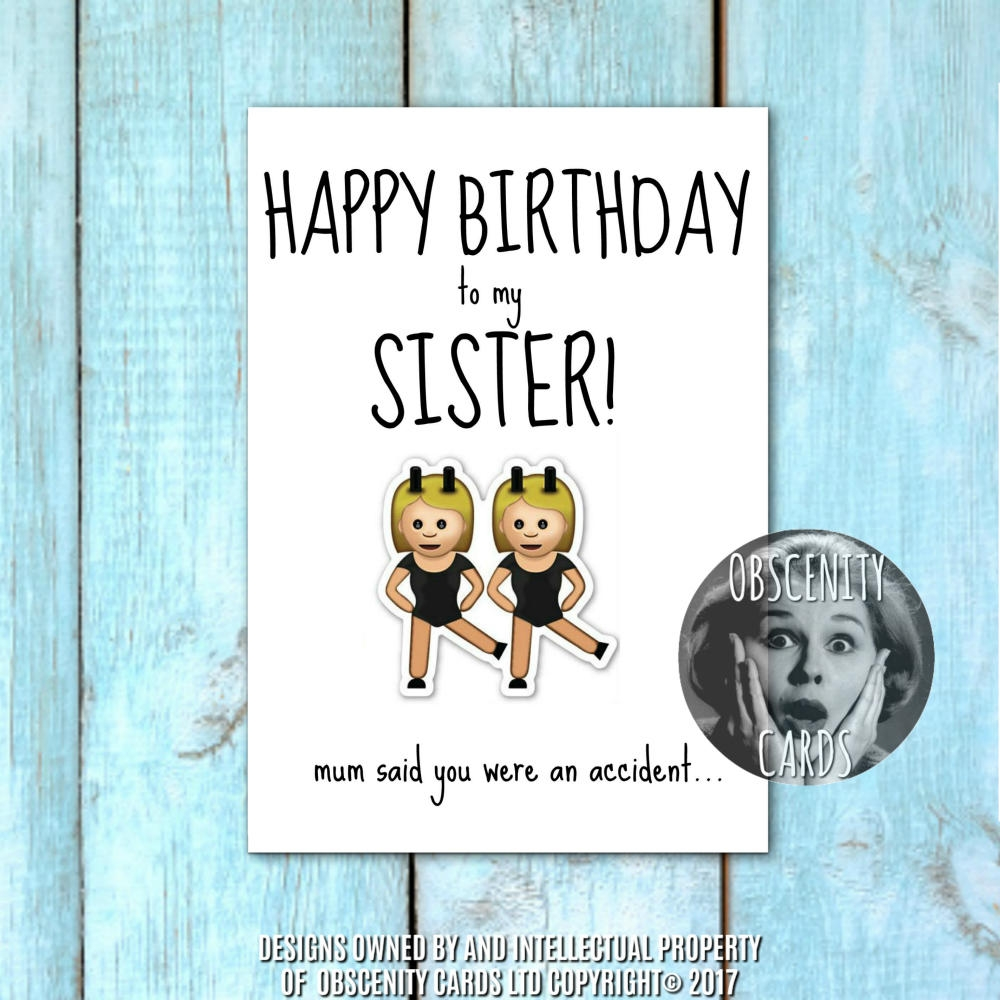 happy birthday sister card mum said you were an accident
