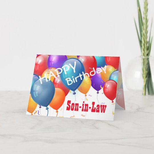happy birthday with balloons son in law card zazzle