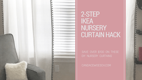 2-Step IKEA Nursery Curtain Hack | Candace Woesch