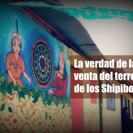 Dos puntos que desmienten la venta del terreno para los Shipibos