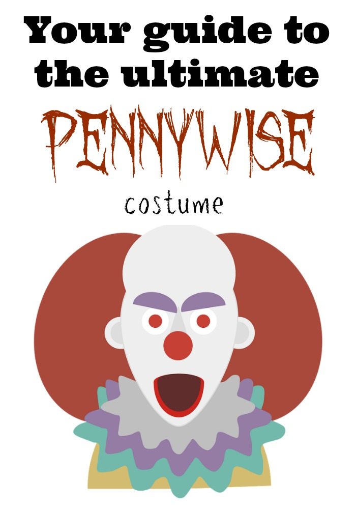 Your Guide to the Pennywise Costume