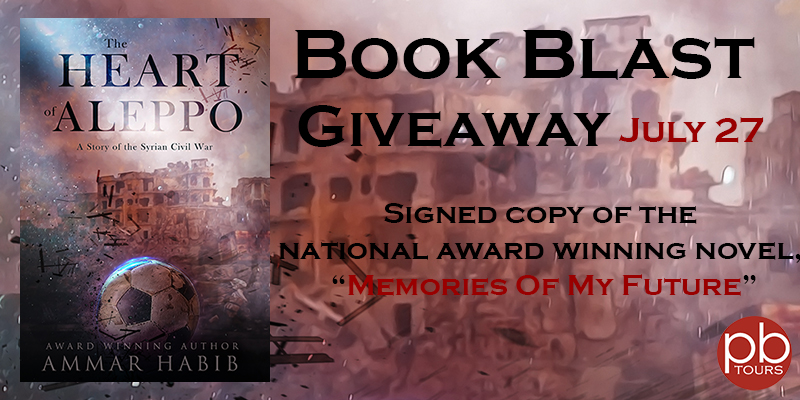 The Heart of Aleppo (A Story of the Syrian Civil War) by Ammar Habib with Giveaway