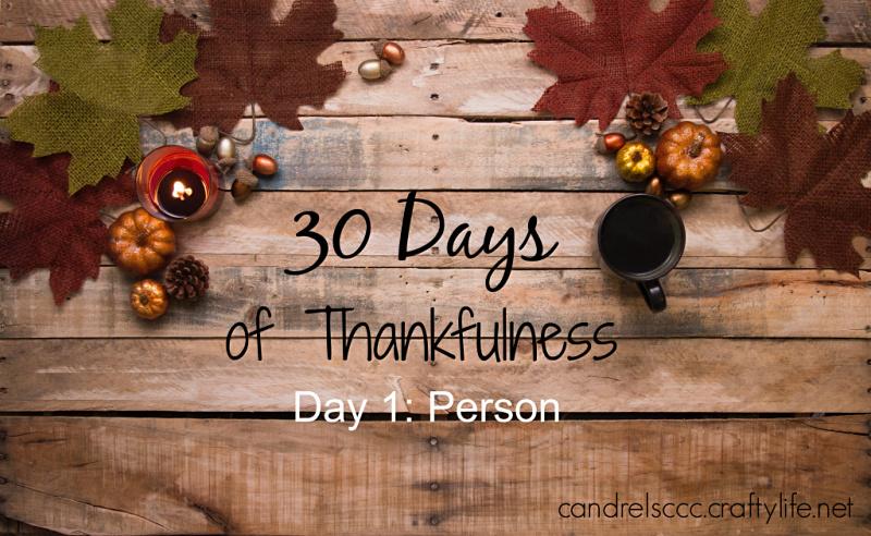 #30DaysofThankfulness Day 1: Person