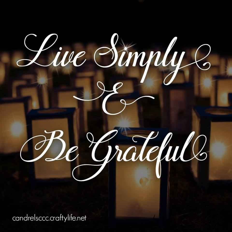 Live simply and be grateful