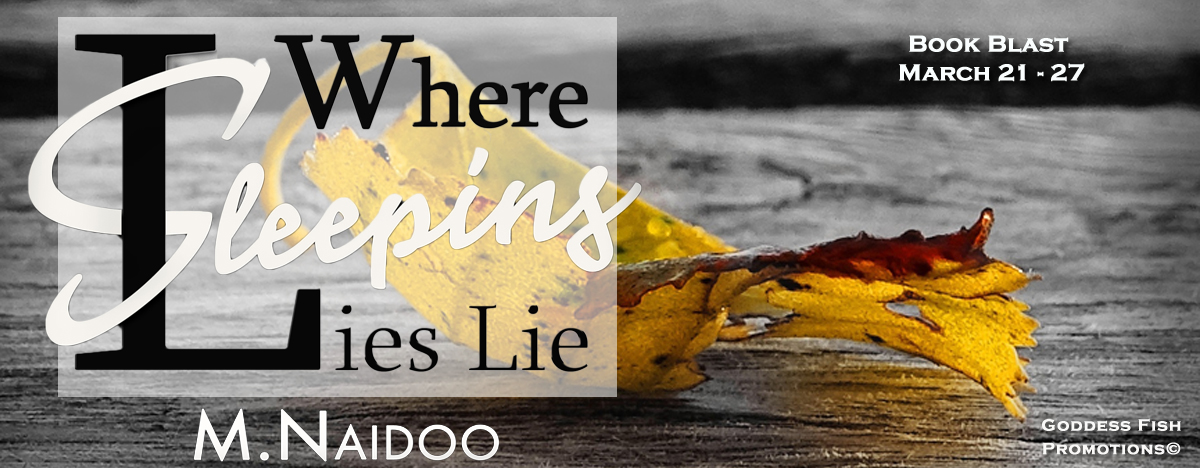 Where Sleeping Lies Lie by M. Naidoo with Giveaway