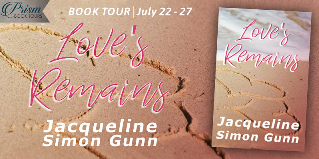 Love's Remains by Jacqueline Simon Gunn #BookTour Grand Finale with #Giveaway