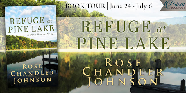 Refuge at Pine Lake by Rose Chandler Johnson #RAPLTour with #Giveaway Grand Finale