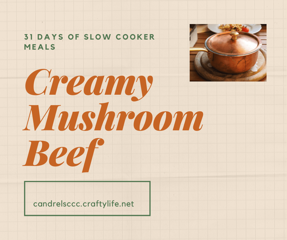 31 Days of Slow Cooker Meals: Creamy Mushroom Beef