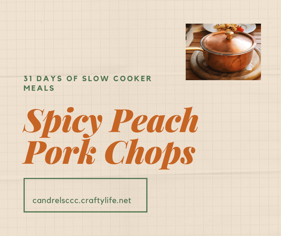 31 Days of Slow Cooker Meals: Spicy Peach Pork Chops