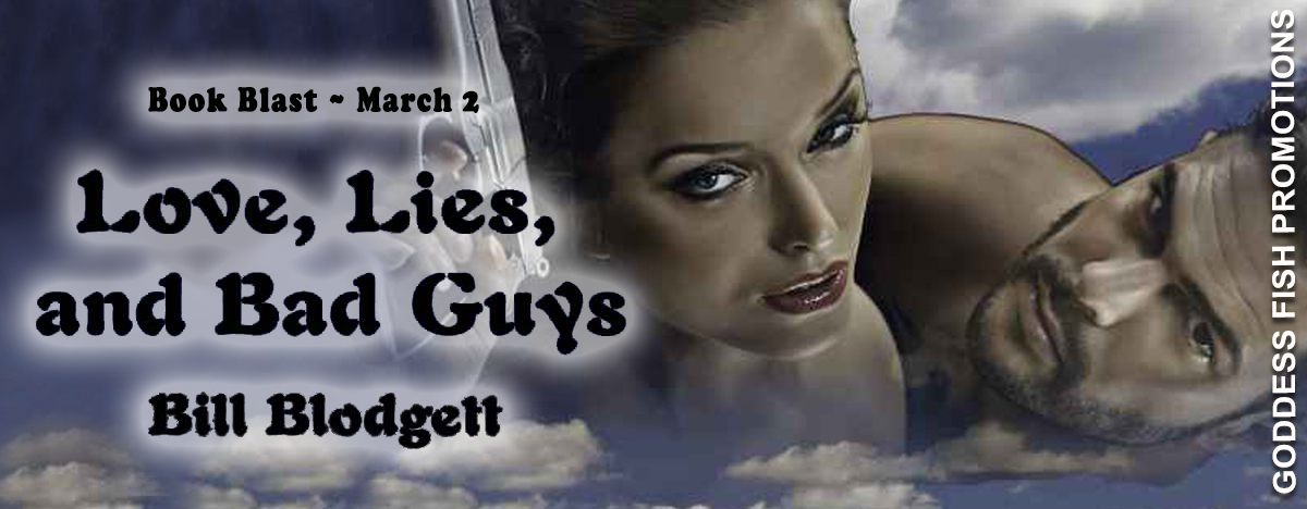 #BookBlast Love, Lies, and Bad Guys by Bill Blodgett with #Giveaway