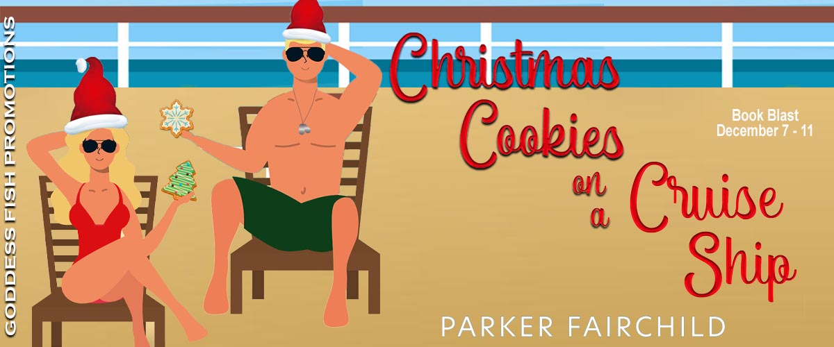 Christmas Cookies on a Cruise Ship by Parker Fairchild with #Giveaway
