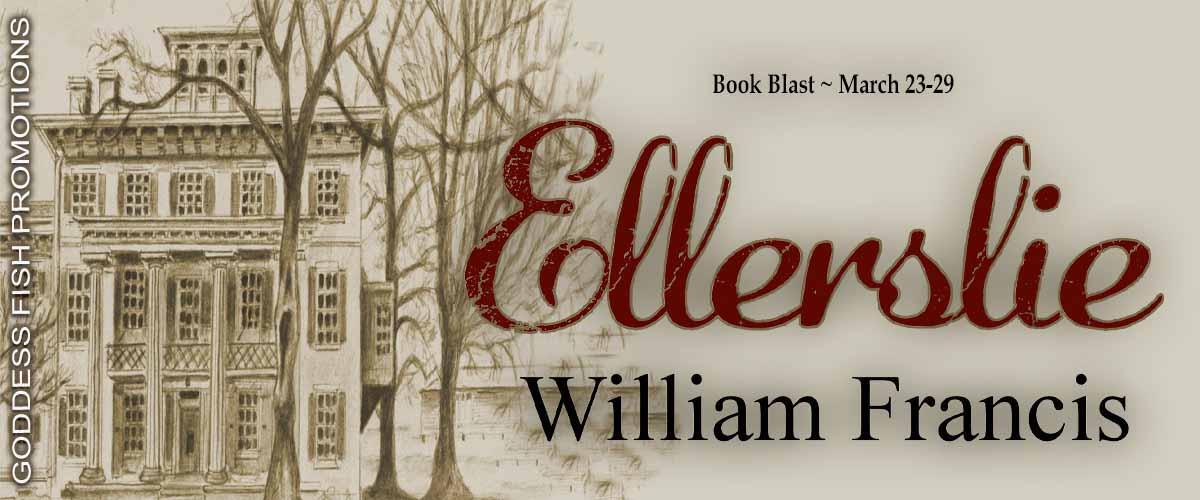 #BookBlast Ellerslie by William Francis with #Giveaway