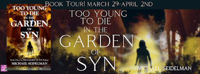 Too Young to Die in the Garden of Syn by Michael Seidelman with #Giveaway