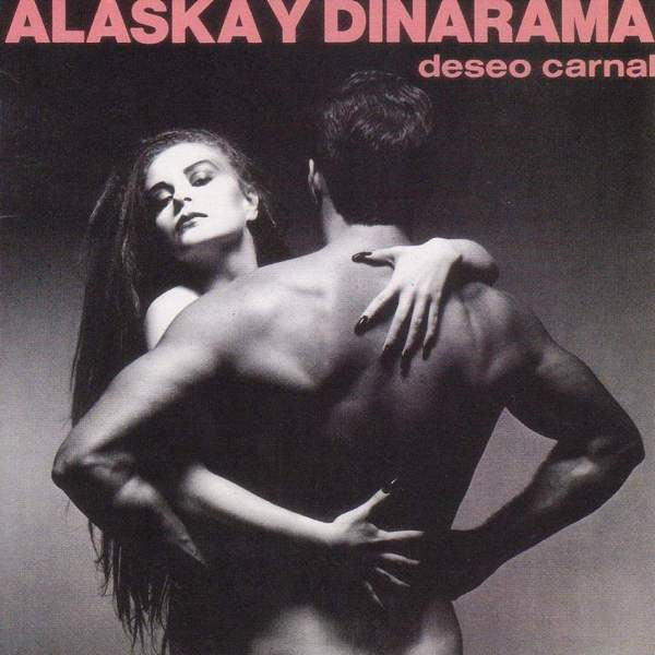 Alasca-Y-Dinarama-Deseo-Carnal