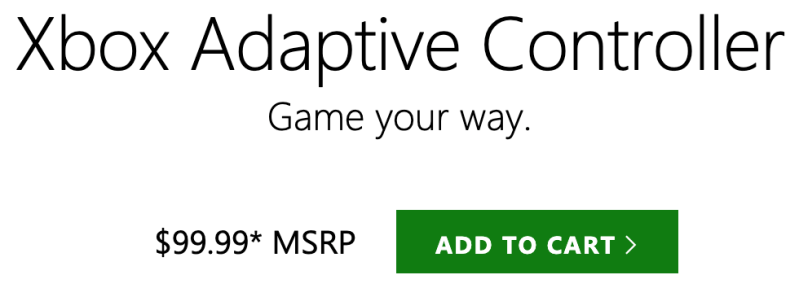 Xbox Adaptive Controler $99.99. Clicking the image will bring you to the Microsoft Store.