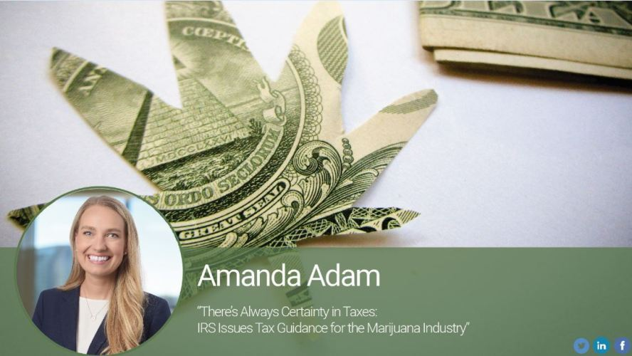 There's Always Certainty in Taxes: IRS Issues Tax Guidance for the Marijuana Industry