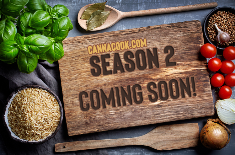 CannaCook.com Season 2 - Coming Soon!