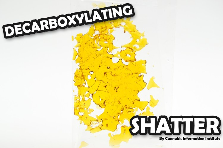 Decarboxylating Shatter for Edibles