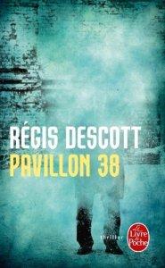 Pavillon 38 de Régis Descott