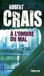Robert Crais - A l'ombre du mal
