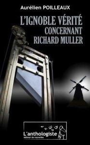 Aurélien Poilleaux - L'Ignoble vérité concernant Richard Muller