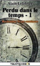Perdu dans le temps - Alain Lefebvre