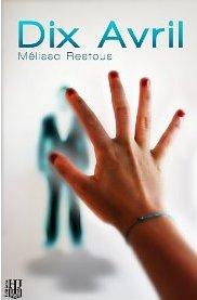 10 avril de Mélissa Restous