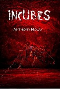 Incubes - Anthony Holay