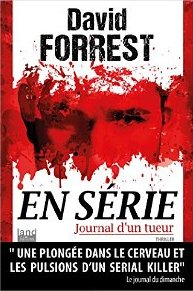 En série - Journal d'un tueur - David Forrest