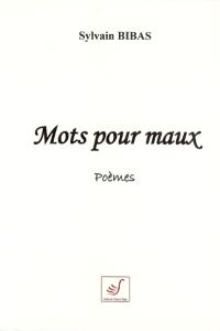 Sylvain Bibas_Mots pour Maux