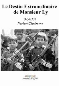 Norbert Chadourne_Le destin extraordinaire de M Ly