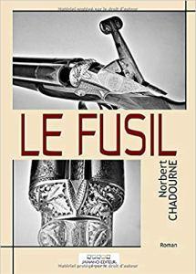 Norbert Chadourne_Le fusil