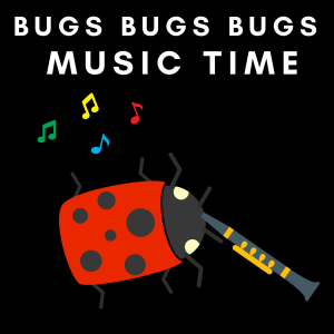 Music Time All About Bugs