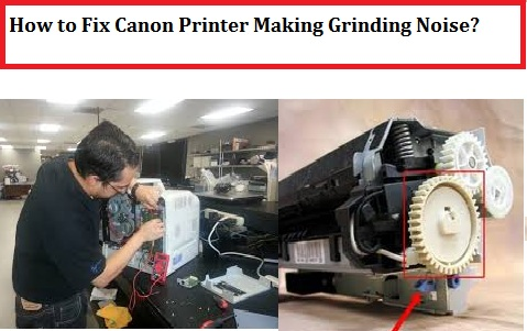 Canon Printer Making Grinding Noise