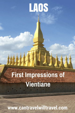 First impressions of Vientiane in Laos. Pha That Luang