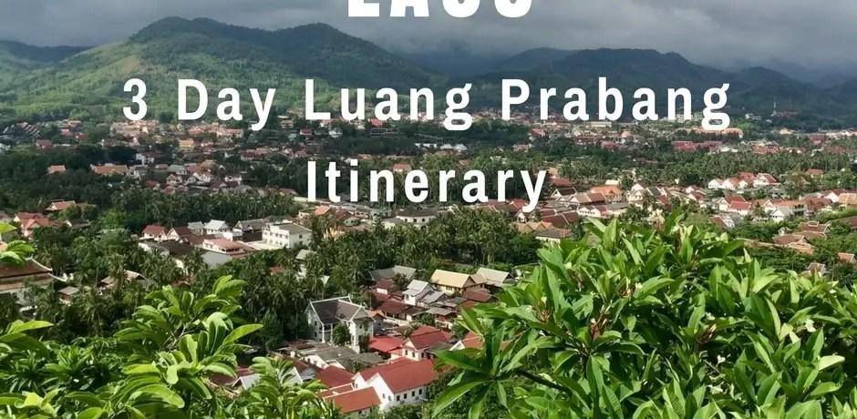 3 Day Luang Prabang Itinerary | Laos