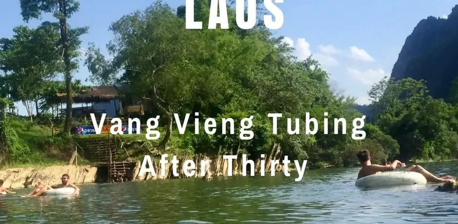 Vang Vieng Tubing After Thirty | Laos